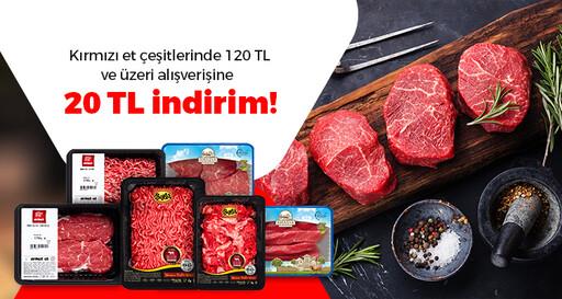 Kırmızı et çeşitlerinde 120 TL ve üzeri alışverişine 20 TL indirim!