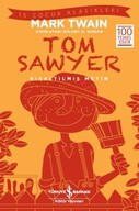 Tom Sawyer - Kısaltılmış Metin - İş Çocuk Klasikleri