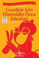 Çocuklar için Nasreddin Hoca Fıkraları - Kısaltılmış Metin - İş Çocuk Klasikleri