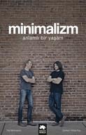 Minimalizm: Anlamlı Bir Yaşam