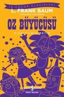 Oz Büyücüsü - Kısaltılmış Metin - Kısaltılmış Metin - İş Çocuk Klasikleri
