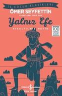 Yalnız Efe - Kısaltılmış Metin - İş Çocuk Klasikleri