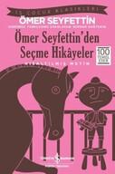Ömer Seyfettin'den Seçme Hikayeler - Kısaltılmış Metin - İş Çocuk Klasikleri